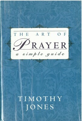 Art of Prayer, The: A simple guide