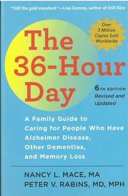 36-Hour Day, The: A Family Guide to Caring for People Who Have Alzheimer Disease, Other Dementia, and Memory Loss