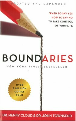 Boundaries: When to Say Yes, How to Say No to take Control of Your Life UPDATED AND EXPANDED