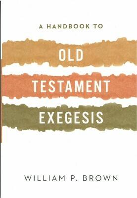 Handbook to Old Testament Exegesis, A