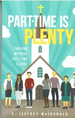 Part-Time is Plenty: Thriving Without Full-Time Clergy