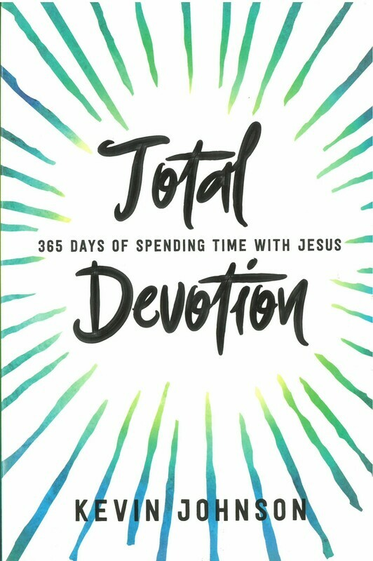 Total Devotion: 365 Days of Spending Time with Jesus