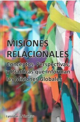 Misiones Relationales: Conceptos, Perspectivas y Prácticas que Informan las Misiones Globales