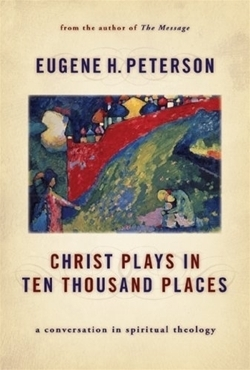 Christ Plays in Ten Thousand Places (Hardcover)