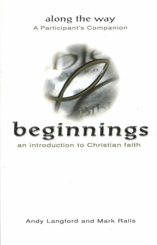 Beginnings: An Introduction to Christian Faith (Participant's Companion)