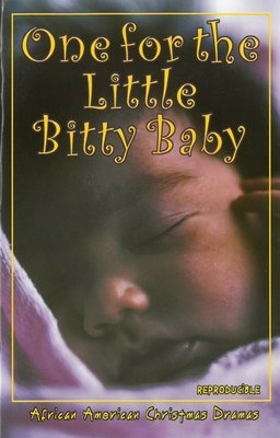 One for the Little Bitty Baby (Drama/Play)