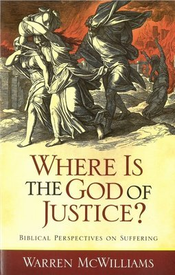 Where is the God of Justice: Biblical Perspectives on Suffering