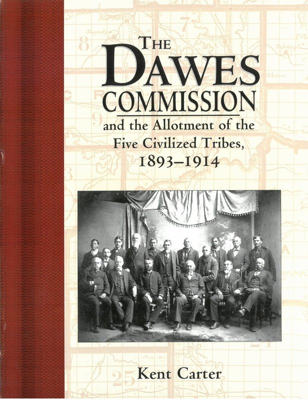 Dawes Commission, The: And the Allotment of the Five Civilized Tribes, 1893-1914