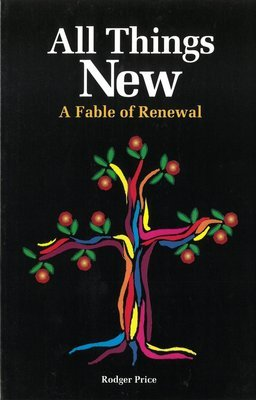 All Things New: A Fable of Renewal