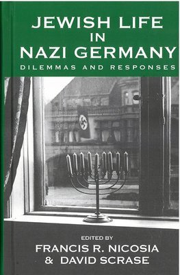 Jewish Life in Nazi Germany: Dilemmas and Responses (Vermont Studies on Nazi Germany and the Holocaust)