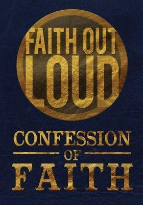 Confession of Faith - Faith Out Loud
