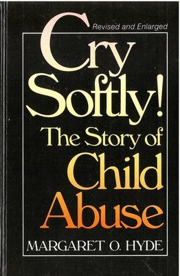 Cry Softly! The Story of Child Abuse