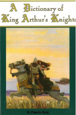 A Dictionary of King Arthur's Knights