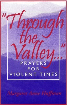 Through the Valley: Prayers for Violent Times