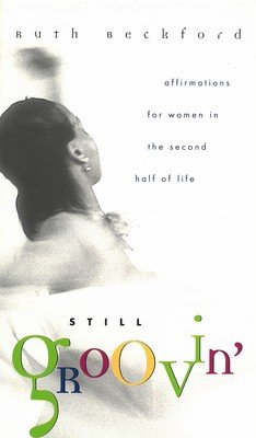 Still Groovin: Affirmations for Women in the Second Half of Life