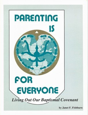 Parenting is for everyone: Living out our baptismal covenant