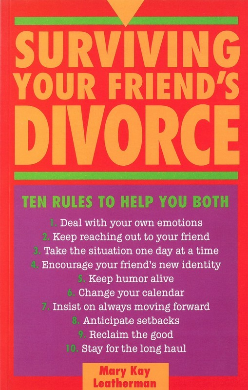 Surviving Your Friend's Divorce: 10 Rules to Help You Both