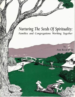 Nurturing the Seeds of Spirituality: Families and Congregations Working Together