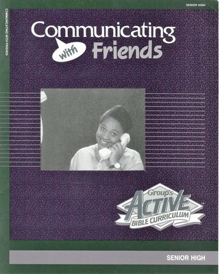 Active Bible Curriculum-Communicating with Friends (Group)