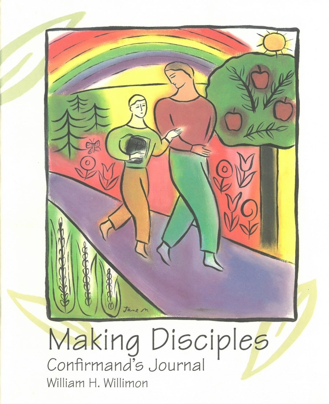 Making Disciples: Confirmand's Journal - William H. Willimon