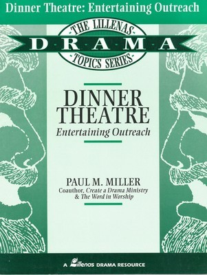 Dinner Theatre: Entertaining Outreach (Drama Topics Series)