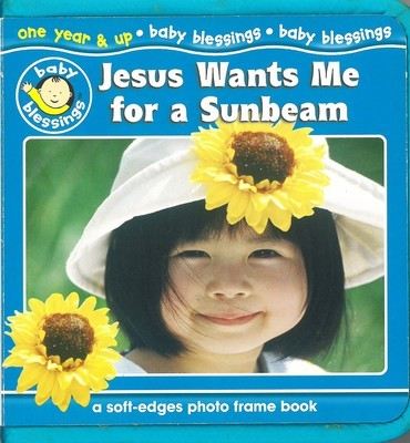 Jesus Wants Me for a Sunbeam (Baby Blessings)