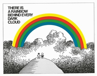 There Is a Rainbow Behind Every Dark Cloud
