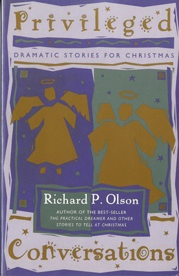 Privileged Conversations: Dramatic Stories for Christmas