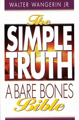 Simple Truth, The: A Bare Bones Bible