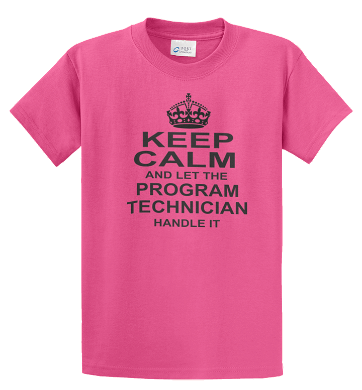 Keep Calm and let the Program Technician Handle It