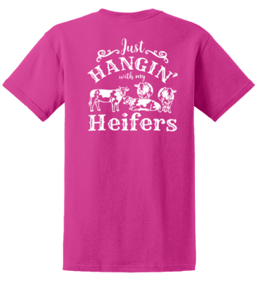 Just Hangin' with my Heifers  REGULAR PRICE $17.00