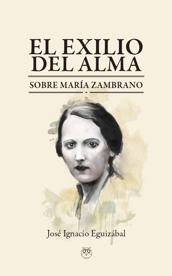 El exilio del alma - Sobre María Zambrano