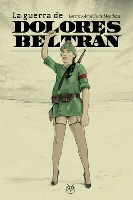 La guerra de Dolores Beltrán 2ª Edición