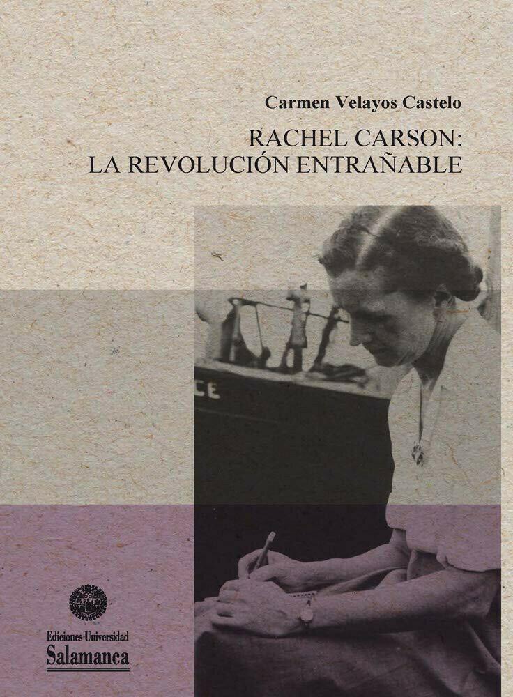 Rachel Carson: La Revolución entrañable