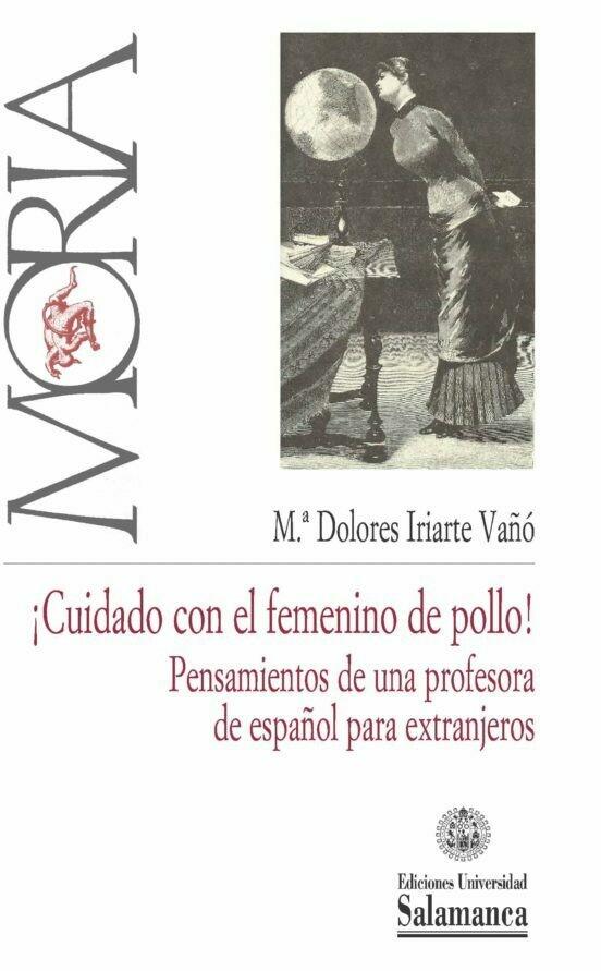 ¡Cuidado con el femenino de pollo!: pensamientos de una profesora de español para extranjeros