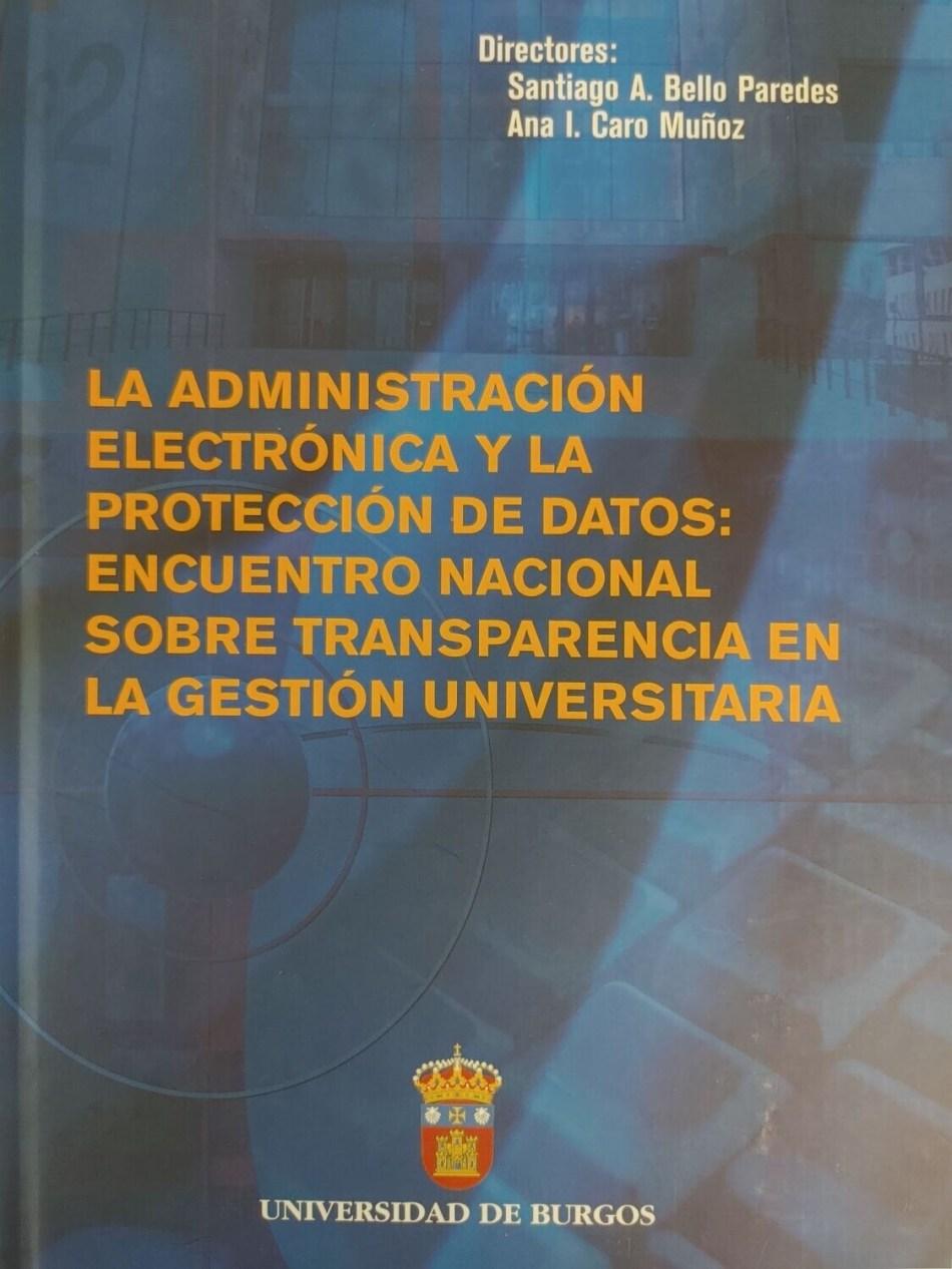 La administración electrónica y la protección de datos: encuentro nacional sobre transparencia en la gestión universitaria