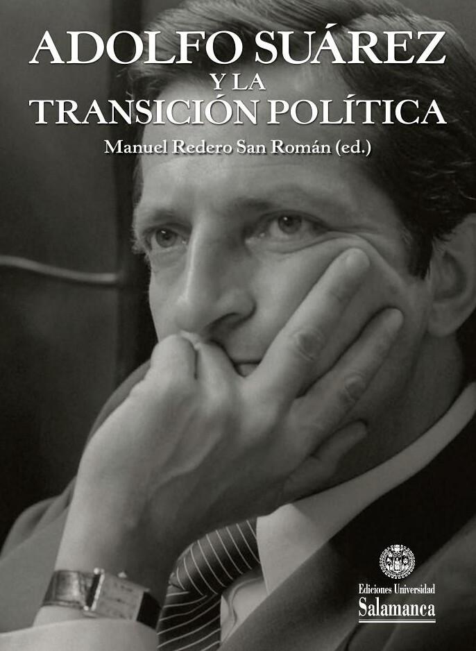 Adolfo Suárez y la transición política (VIII centenario, 19)