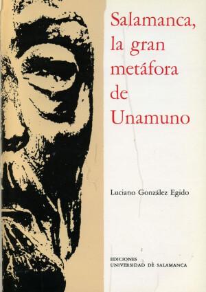 Salamanca, la gran metáfora de Unamuno