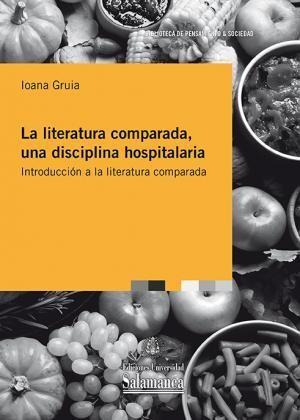 La literatura comparada, una disciplina hospitalaria: Introducción a la literatura comparada