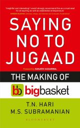 Saying No To Jugaad, The incredible story of BigBasket