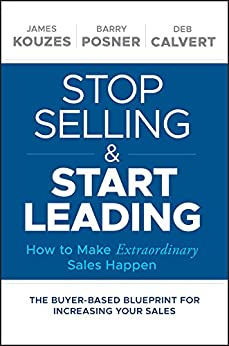 Stop Selling & Start Leading – How to make Extraordinary Sales Happen