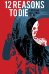 12 Reasons To Die TPB Vol. 01