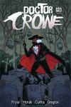 Dr Crowe #1 (Cover B - Cunha)
