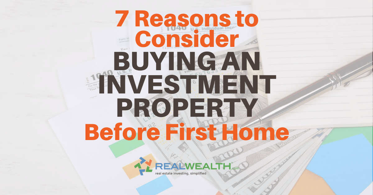 7 Reasons To Buy An Investment Property Before First Home
