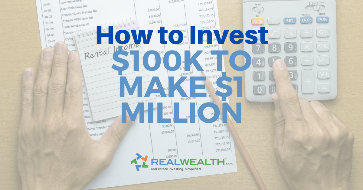Featured Image for Article - How To Invest A 100k To Make 1 Million Dollars