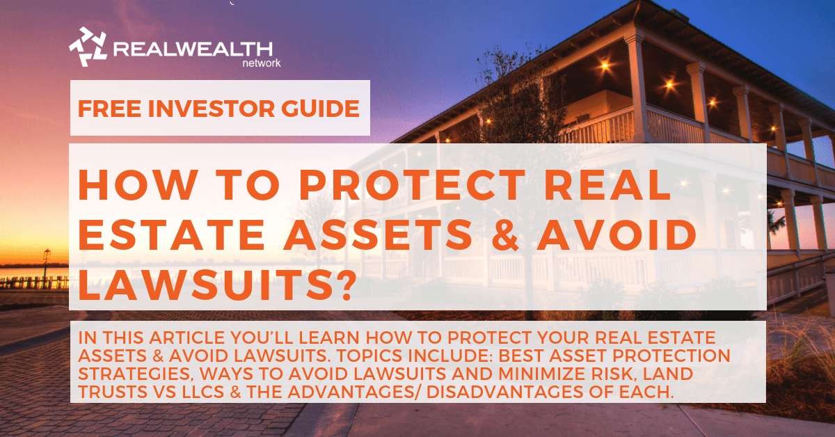 How To Protect Your Real Estate Assets & Avoid Lawsuits [Free Investor Guide]