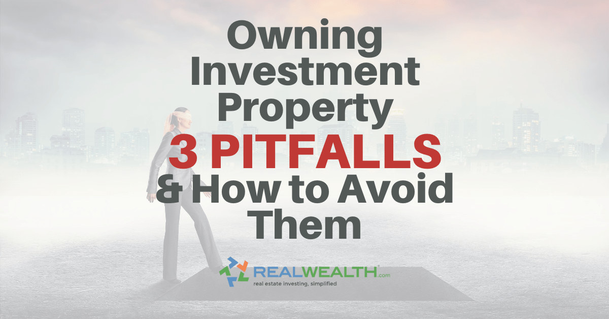 Featured Image for Article - Owning Investment Property 3 Pitfalls And How To Avoid Them