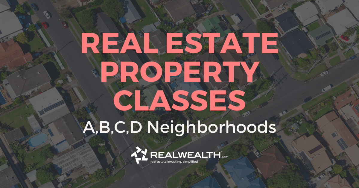 Property Classes in Real Estate: A,B,C,D Neighborhoods Explained