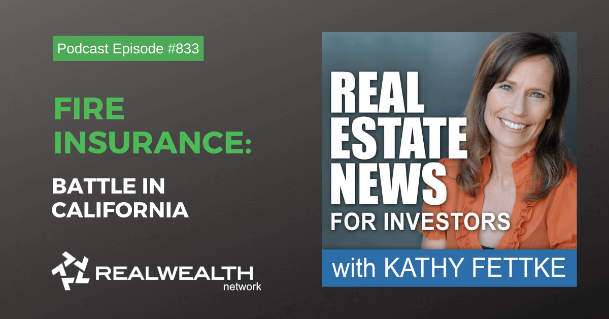 Real Estate New Brief: Fire Insurance Battle in California