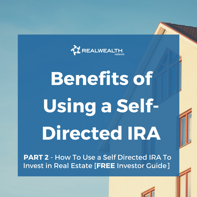 Benefits of Using a Self-Directed IRA To Buy Income Property